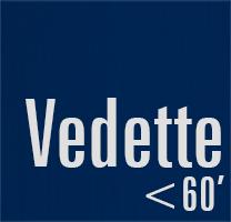 Vedette < 60'